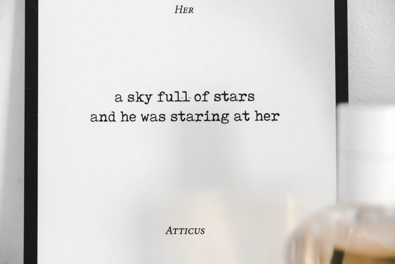 """a sky full of stars and he was staring at her"" - Atticus 